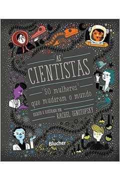 As Cientistas 50 Mulheres Que Mudaram o Mundo
