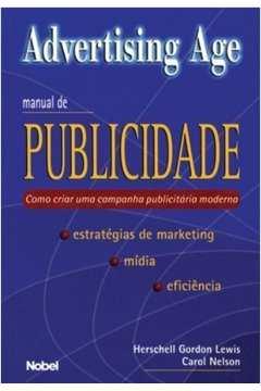 Advertising Age - Manual De Publicidade Como Criar Uma Campanha Publicitaria Moderna