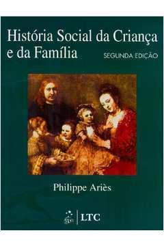 História Social da Criança e da Família - 2ª Edição
