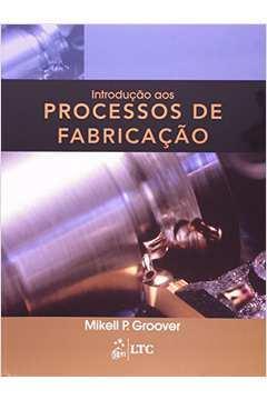Livros de mikell p groover estante virtual introduo aos processos de fabricao 1 edio fandeluxe Choice Image