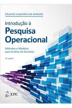 Introdução à Pesquisa Operacional - Métodos e Modelos para Análise d
