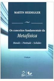 Os Conceitos Fundamentais da Metafísica 2ª Edição