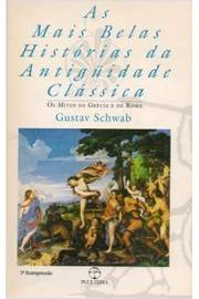 Mais Belas Historias Da Antiguidade Classica, As - Vol. 1 - Os Mitos Da Grecia E De Roma