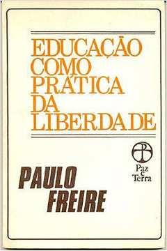 Educacao Como Pratica da Liberdade