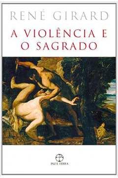A Violência e o Sagrado