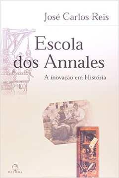 Escola dos Annales  a Inovacao Em Historia