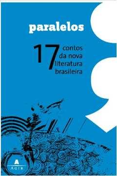 Paralelos 17 Contos da Nova Literatura Brasileira