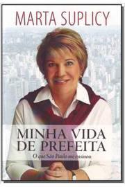 Minha Vida de Prefeita - o Que São Paulo Me Ensinou