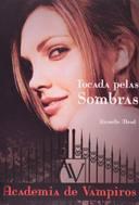 Academia De Vampiros, V.3 - Tocada Pelas Sombras