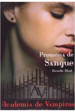 Promessa de Sangue - Vol.4 - Série Academia de Vampiros