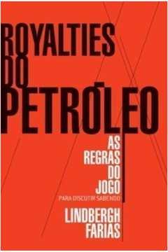 Royalties do Petroleo: as Regras do Jogo - para Discutir Sabendo