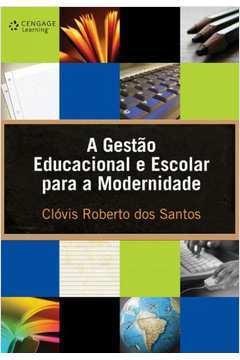 A Gestão Educacional e Escolar Para a Modernidade