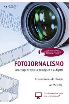 Fotojornalismo uma Viagem Entre o Analogico e o Digital
