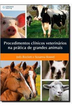 Procedimentos Clínicos Veterinários na Prática de Grandes Animais