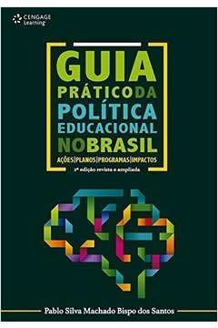 Guia Pratico da Politica Educacional no Brasil