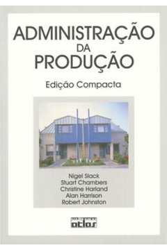 Administração da Produção - Edição Compacta