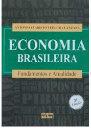 Economia Brasileira - Fundamentos E Atualidade