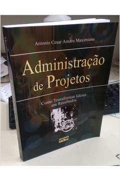 Administração de Projetos - Como Transformar Idéias Em Reformas