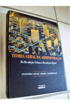 Teoria Geral da Administração: da Revolução Urbana À Revolução Digital (4ªed)