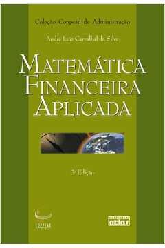 Matemática Financeira Aplicada - Coleção Coppead de Administração