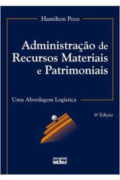 Administração de Recursos Materiais e Patrimoniais Uma Abordagem Logística