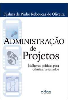 Administraçao de Projetos: Melhores Práticas para Otimizar Resultados