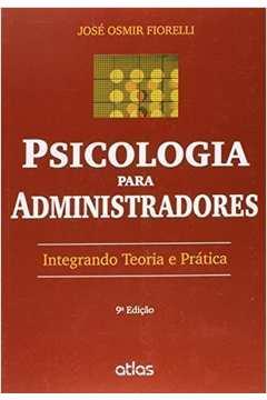 Psicologia Para Administradores: Integrando Teoria e Prática