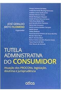 Tutela Administrativa do Consumidor: Atuacão dos Procons, Legislacão, Doutrina e Jurisprudência