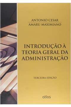 Introdução a Teoria Geral da Administração / 3. Ed.