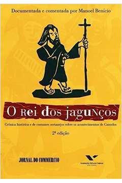 O Rei dos Jagunços: Crônica Histórica e de Costumes Sertanejos