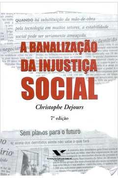 Banalizacão da Injustica Social