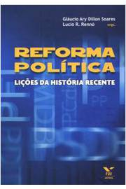 Reforma Politica Licoes da Historia Recente