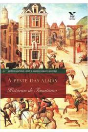 Peste Das Almas, A (Historias De Fanatismo)