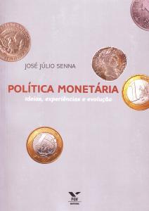 Política Monetária: Ideias, Experiências e Evolucão