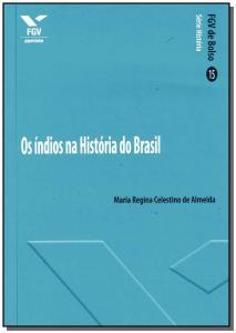 INDIOS NA HISTORIA DO BRASIL, OS