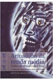 Armadilha da Renda Média: Visões do Brasil e da China - Vol.2