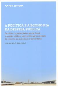 Política e a Economia da Despesa Pública: Escolhas Orcamentárias, Ajuste Fiscal e Gestão Pública