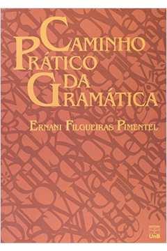 CAMINHO PRATICO DA GRAMATICA