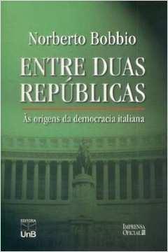 Entre Duas Repúblicas - as Origens da Democracia Italiana