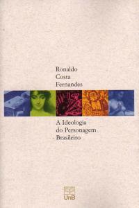 A Ideologia do Personagem Brasileiro