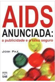 Aids Anunciada A Publicidade E O Sexo Seguro