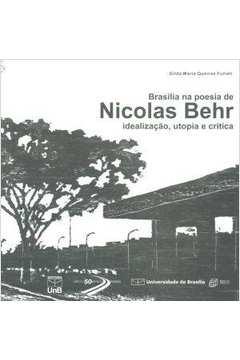 Brasilia na Poesia de Nicolas Behr Idealizacao Utopia e Critica