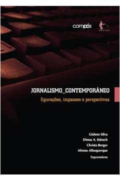 Jornalismo Contemporâneo: Figurações, Impasses e Perspectivas