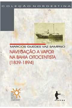 Navegação a Vapor na Bahia Oitocentista (1839-1894)