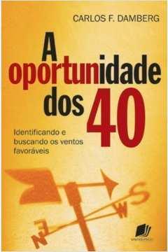 A Oportunidade dos 40