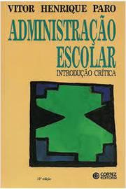 Administração Escolar - Introdução Crítica 6ªed.