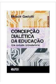 Concepção Dialética da Educação um Estudo Introdutório