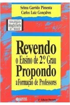 Revendo O Ensino Do 2º Grau - Propondo A Formacao De Professores