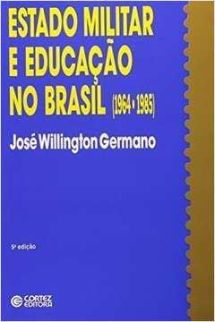 Estado Militar e Educação no Brasil (1964-1985)