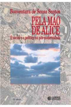 Pela Mão de Alice- o Social e o Político na Pós-modernidade